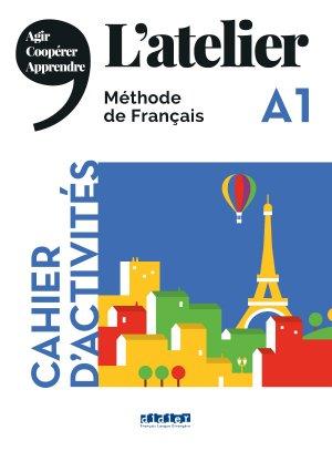 L'Atelier niv .A1 2019 - Cahier d'activités - didier - 9782278092291 -