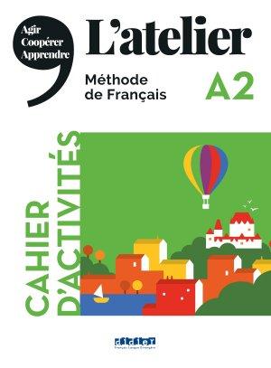 L'Atelier niv .A2 2019 - Cahier + CD - Didier - 9782278093014 -