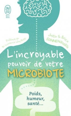 L'incroyable pouvoir du microbiote - j'ai lu - 9782290149751 -