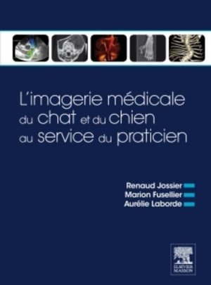 L'imagerie médicale du chien et du chat au service du praticien - elsevier / masson - 9782294726637 -