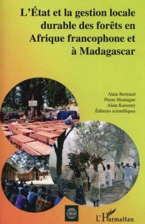 L'Etat et la gestion locale durable des forêts en Afrique francophone et à Madagascar - l'harmattan - 9782296001619 -