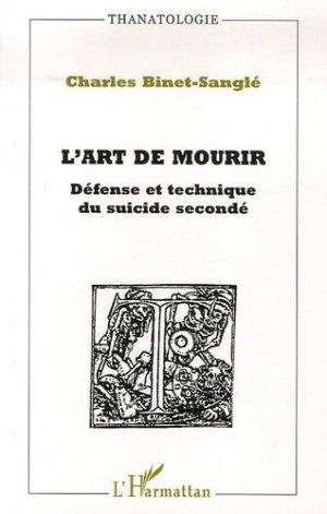 L'Art de mourir. Défense et technique du suicide secondé - l'harmattan - 9782296016224 -