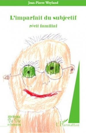 L'imparfait du subjonctif. Récit familial - l'harmattan - 9782296129092 -