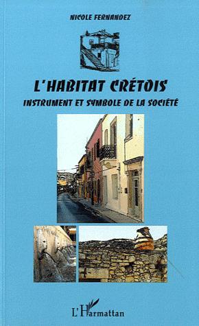 L'habitat crétois, instrument et symbole de la société - l'harmattan - 9782296541412 -