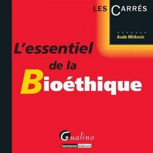 L'essentiel de la bioéthique - gualino - 9782297030250 -