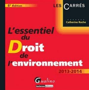L'essentiel du Droit de l'environnement. 6e édition - gualino - 9782297032056 -