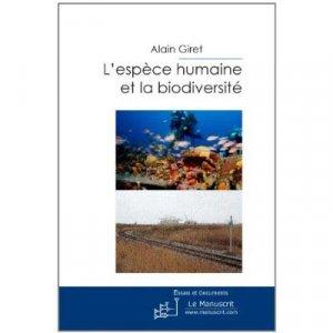 L'espèce humaine et la biodiversité - le manuscrit - 9782304037685 -