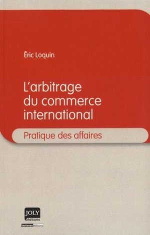 L'arbitrage du commerce international - Joly (Editions) - 9782306000526 -