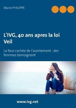 L'IVG 40 ans après la loi Veil - books on demand editions - 9782322019281 -