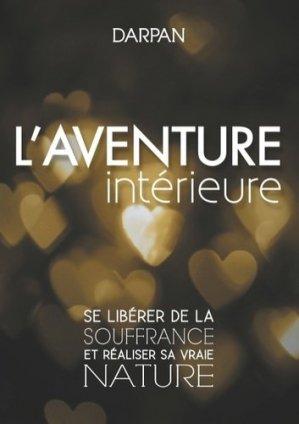 L'Aventure intérieure. Se libérer de la souffrance et réaliser sa vraie nature - Books on Demand Editions - 9782322186846 -