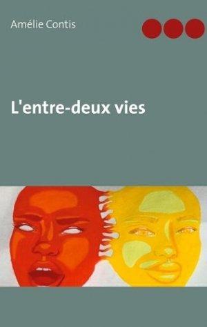 L'entre-deux vies - Books on Demand Editions - 9782322224265 -