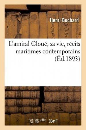 L'amiral Cloué, sa vie, récits maritimes contemporains - Hachette/BnF - 9782329413501 -