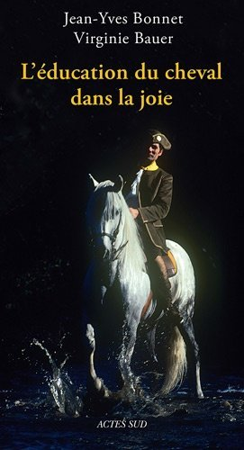 L'éducation du cheval dans la joie - actes sud - 9782330010850 -