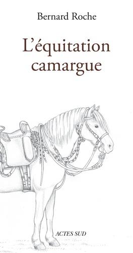 L'équitation Camargue - actes sud - 9782330065874 -