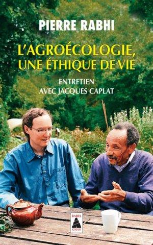 L'agroécologie : une éthique de vie : entretien avec Jacques Caplat - actes sud  - 9782330109745