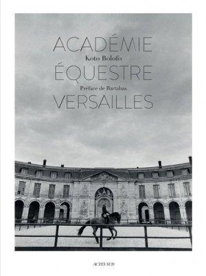 L'Académie équestre de Versailles - actes sud  - 9782330113889