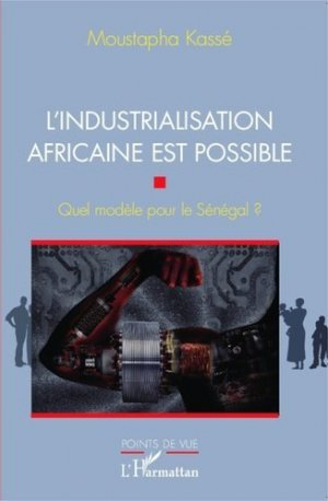L'industrialisation africaine est possible - l'harmattan - 9782336304472 -