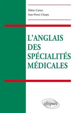 L'anglais des spécialités médicales - ellipses - 9782340007987 -
