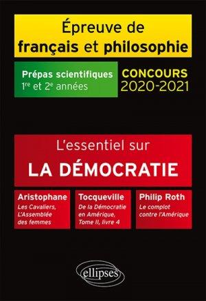 L'essentiel sur la démocratie. Aristophane, Les Cavaliers, L'Assemblée des femmes - Tocqueville, De la Démocratie en Amérique - ellipses - 9782340030473