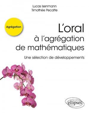 L'oral à l'agrégation de mathématiques - ellipses - 9782340035270 -