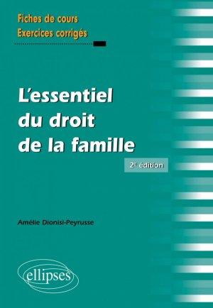 L'essentiel du droit de la famille - 2e édition - Ellipses - 9782340040151 -