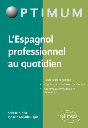 L'Espagnol professionnel au quotidien - Ellipses - 9782340042391 -