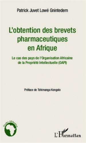 L'obtention des brevets pharmaceutiques en Afrique. Le cas des pays de l'Organisation Africaine de la Propriété Intellectuelle - l'harmattan - 9782343003740 - majbook ème édition, majbook 1ère édition, livre ecn major, livre ecn, fiche ecn