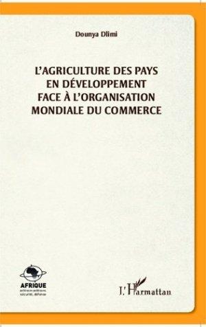L'agriculture des pays en développement face à l'organisation mondiale du commerce - l'harmattan - 9782343017570 -