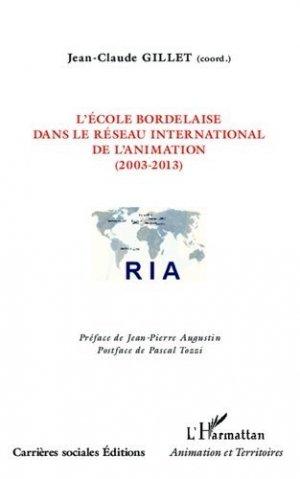L'école bordelaire dans le réseau international de l'animation (2003-2013) - l'harmattan - 9782343027654 -