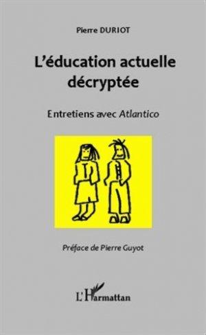 L'éducation actuelle décryptée - l'harmattan - 9782343034287 -