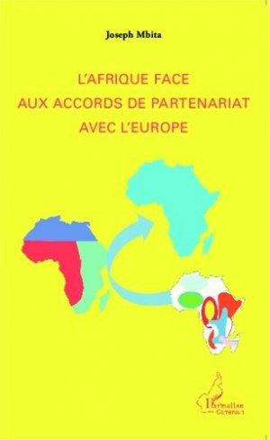 L'Afrique face aux accords de partenariat avec l'Europe - l'harmattan - 9782343040554 -