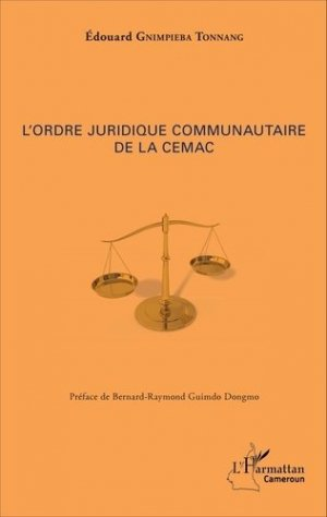 L'ordre juridique communautaire de la CEMAC - l'harmattan - 9782343105123 -