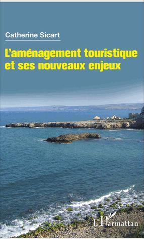 L'aménagement touristique et ses nouveaux enjeux - l'harmattan - 9782343108209 -