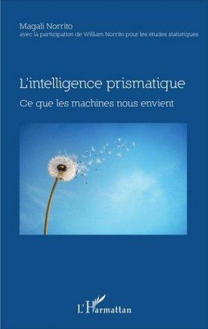 L'intelligence prismatique - l'harmattan - 9782343109794 -