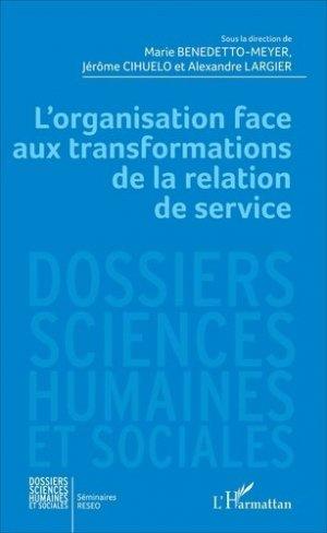 L'organisation face aux transformations de la relation de service - l'harmattan - 9782343110752 -