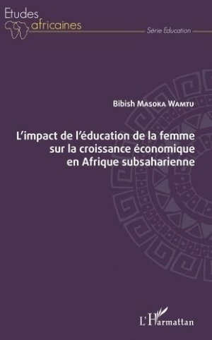 L'impact de l'éducation de la femme sur la croissance économique en Afrique subsaharienne - l'harmattan - 9782343130019 -