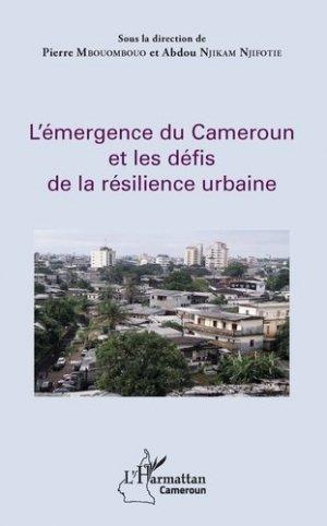 L'émergence du Cameroun et les défis de la résilience urbaine - l'harmattan - 9782343145754 -