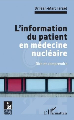 L'information du patient en médecine nucléaire - l'harmattan - 9782343147956 -