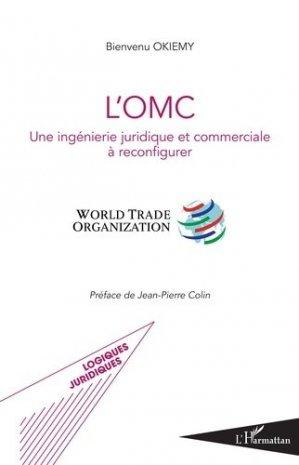 L'OMC. Une ingénierie juridique et commerciale à reconfigurer - l'harmattan - 9782343152479 -