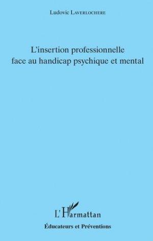 L'insertion professionnelle face au handicap psychique et mental - l'harmattan - 9782343169880