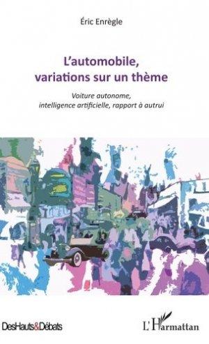 L'automobile, variations sur un thème. Voiture autonome, intelligence artificielle, rapport à autrui - l'harmattan - 9782343173078 -