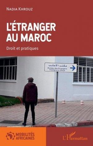 L'étranger au Maroc. Droit et pratiques - l'harmattan - 9782343175607 -