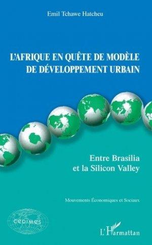 L'Afrique en quête de modèle de développement urbain. Entre Brasilia et la Silicon Valley - l'harmattan - 9782343190686 -