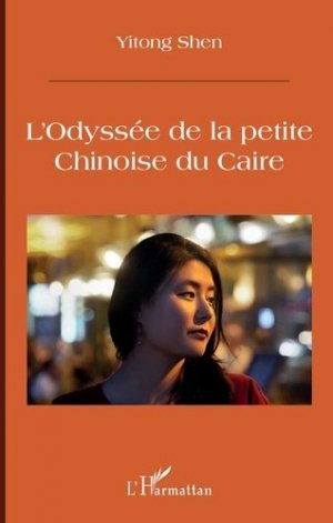 L'Odyssée de la petite Chinoise du Caire - l'harmattan - 9782343202327 -