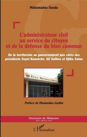 L'administrateur civil au service du citoyen et de la défense du bien commun - l'harmattan - 9782343208190 -