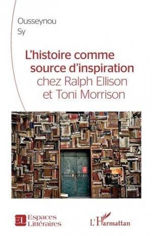 L'histoire comme source d'inspiration chez Ralph Ellison et Toni Morrison - l'harmattan - 9782343210292 -