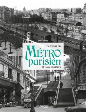 L' histoire du métro parisien - Editions ATLAS - 9782344022634 -