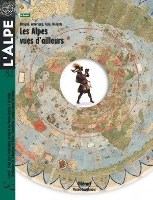 L'Alpe 82 - Les Alpes vues d'ailleurs - glenat - 9782344028698 -