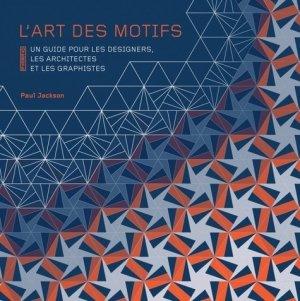 L'art des motifs. Un guide pour les designers, les architectes et les graphistes - Editions Pyramyd - 9782350174211 - https://fr.calameo.com/read/005370624e5ffd8627086