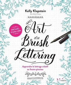 L'art du brush lettering. Apprendre le lettrage créatif au feutre-pinceau - L'Inédite - 9782350323589 -